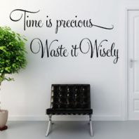 Time is Precious Waste it Wisely Wall sticker / decals